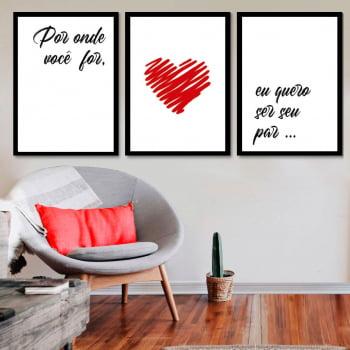 Conjunto de 3 Quadros Decorativos para Sala Por Onde Você For Quero Ser Seu Par - Namorados